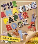 The Amazing Paper Book, Paulette Bourgeois and Catherine Ross, 0921103824