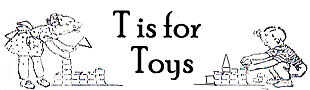 T is for Toys