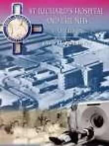 St. Richard's Hospital and the NHS: An Oral History, Chris Howard Bailey, Good B