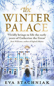 The Winter Palace A novel of the young Catherine the Great by Eva Stachniak - Norwich, United Kingdom - Returns accepted Most purchases from business sellers are protected by the Consumer Contract Regulations 2013 which give you the right to cancel the purchase within 14 days after the day you receive the item. Find out more about  - Norwich, United Kingdom