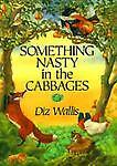 Something Nasty in the Cabbages, Diz Wallis, 187809310X