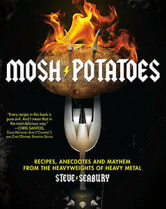 Mosh Potatoes by Steve Seabury (Paperback, 2010) HEAVY METAL RECEIPES -FREE POST