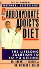 The Carbohydrate Addict's Diet : The Lifelong Solution to Yo-Yo Dieting by Richard F. Heller and Rachael F. Heller (1993, Paperback)