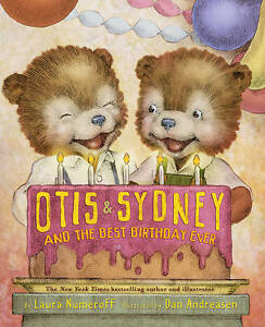 Otis and Sydney and the Best Birthday Ever,Andreasen, Dan, Numeroff, Laura Joffe