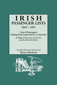 Irish Passenger Lists, 1847-1871. Lists of Passengers Sailing from Londonderry t