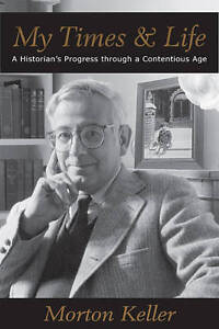 My Times & Life: A Historian's Progress Through a Contentious Age (Hoover Insti
