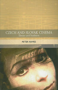 Czech and Slovak Cinema: Theme and Tradition by Peter Hames (Paperback, 2010)