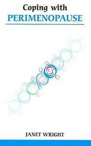 Very Good, Coping with Perimenopause (Overcoming Common Problems), Janet Wright,