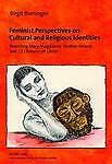 Feminist Perspectives on Cultural and Religious Identities, Birgit Breninger