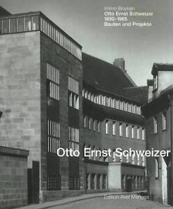 NEW Otto Ernst Schweizer: Bauten und Projekte by Immo Boyken