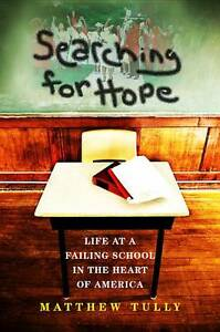 Searching for Hope: Life at a Failing School in the Heart of America by...