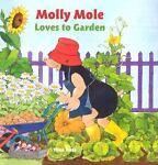 Molly Mole Loves to Garden, Thea Ross, 1593840446