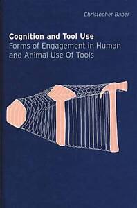 Cognition and Tool Use, Christopher Baber