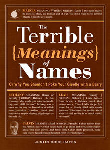 The Terrible Meanings of Names: Or Why You Shouldn't Poke Your Giselle with a...