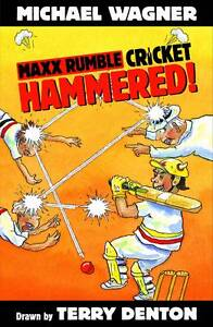 Hammered! 'Maxx Rumble Cricket Michael Wagner