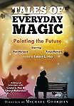 Tales of Everyday Magic - Painting the Future DVD by Various