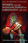 Women and the Messianic Heresy of Sabbatai Zevi 1666  1816 by Ada - Norwich, United Kingdom - Women and the Messianic Heresy of Sabbatai Zevi 1666  1816 by Ada - Norwich, United Kingdom