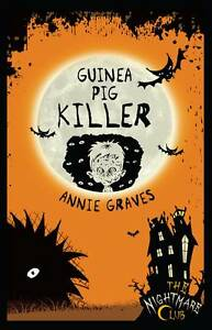 Guinea Pig Killer by Annie Graves (Paperback, 2011)