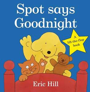 Spot-Says-Goodnight-Spot-Original-Lift-The-Flap-Hill-Eric-Used-Good-Book
