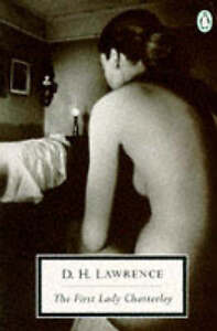 The First Lady Chatterley (Twentieth Century Classics), Lawrence, D. H., 0140182