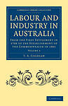 Labour and Industry in Australia 4 Volume Set: Labour and Industry in Australia: