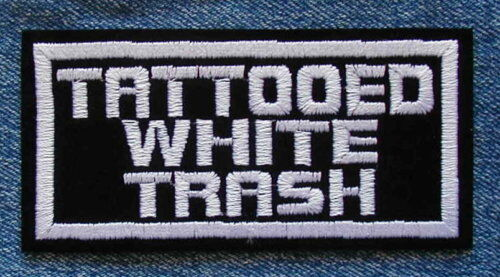 Biker Patch Motorcycle Jacket Patch Tattooed White Trash