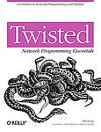 Twisted-Network-Programming-Essentials-by-Abe-Fettig-2005-Paperback