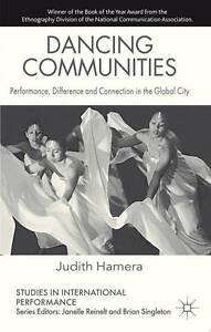 Dancing Communities: Performance, Difference and Connection in the Global City (