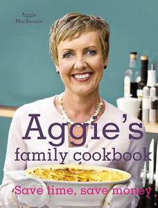 Aggie's Family Cookbook: 100 Recipes and Money-wise Tips for the Modern Cook by