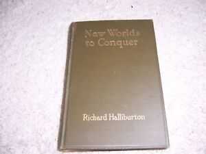 NEW-WORLDS-TO-CONQUER-by-Richard-Halliburton-1st-Ed-HC-Exploration-South-Amer
