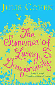 Cohen, Julie, The Summer of Living Dangerously, Very Good Book