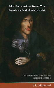 John-Donne-and-the-Line-of-Wit-From-Metaphysical-to-Modernist-by-Paul-G