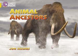 Collins Big Cat - Animal Ancestors: Band 09/Gold, Jon Hughes, New Book
