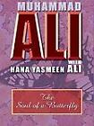 The Soul of a Butterfly : Reflections on Life's Journey by Muhammad Ali and Hana Ali (2005, Hardcover, Large Type)