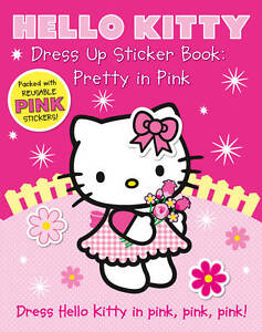 Dress Up Sticker Book: Pretty in Pink (Hello Kitty), , New Book