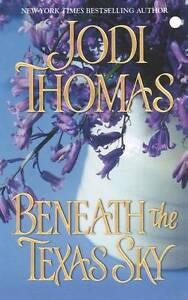 Beneath the Texas Sky by Jodi Thomas (Paperback, 2011)