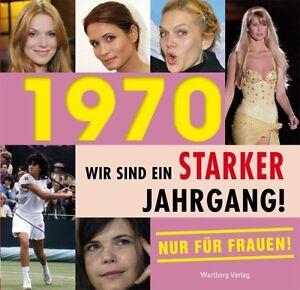 1970 - Wir sind ein starker Jahrgang - Nur für Frauen! von Astrid Kuhn (2010, G… - <span itemprop='availableAtOrFrom'>Nörvenich, Deutschland</span> - 1970 - Wir sind ein starker Jahrgang - Nur für Frauen! von Astrid Kuhn (2010, G… - Nörvenich, Deutschland