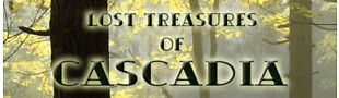 Lost Treasures Of Cascadia