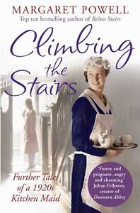 Climbing the Stairs: From kitchen maid to cook; , Margaret Powell, New