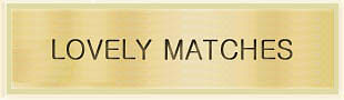 Lovely Matches