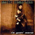 Eric Martin (Mr. Big) - I'm Goin' Sane (2002)  CD  NEW/SEALED  SPEEDYPOST