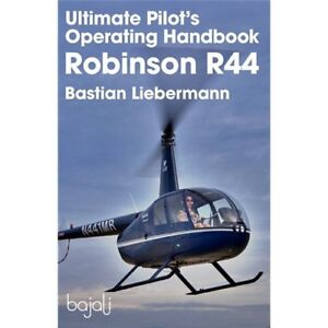 NEW Ultimate Pilot's Operating Handbook - Robinson R44