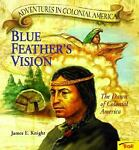 Blue Feather's Vision, James E. Knight, 0613073754