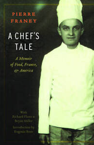 A Chef's Tale: A Memoir of Food, France, and America by Pierre Franey,...