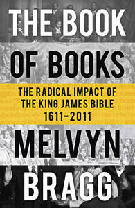 Book of Books: The Radical Impact of the King James Bible-ExLibrary