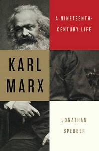 NEW Karl Marx: A Nineteenth-Century Life - Sperber, Jonath NEW Hardcover