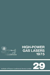 High-power gas lasers, 1975: Lectures given at a summer school organized by the