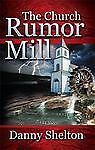 The Church Rumor Mill, Danny Shelton, 1933291397
