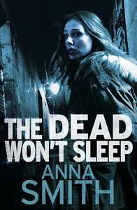 Smith, Anna  TheDead Won't Sleep by Smith, Anna ( Author ) ON May-26-2011, Hardb