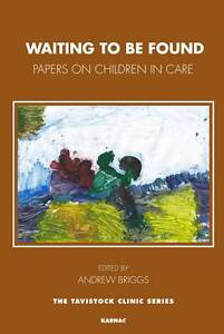 Waiting to be Found: Papers on Children in Care by Karnac Books (Paperback,...